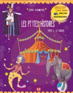 Les p'tites histoires - Tome 3, le cirque
